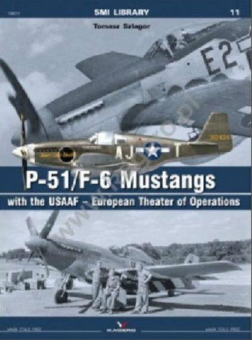 Kagero Books SMI Library: P51/F6 Mustangs w/the USAAF European Theater of Operations