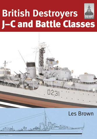 Classic Warships Shipcraft: British Destroyers J-C Class & Battle Classes
