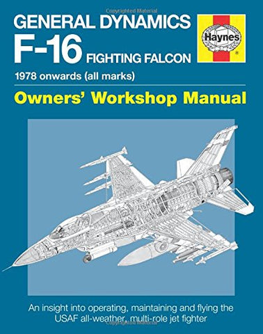 Motor Books General Dynamics F16 Fighting Falcon 1978 Onwards Owners Workshop Manual