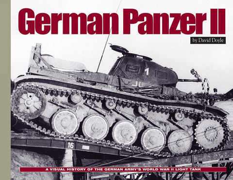 Military Miniatures In Review - German Panzer II: A Visual History of the German Army's WWII Light Tank