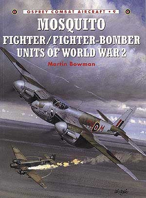 Osprey Publishing Combat Aircraft: Mosquito Fighter/Fighter Bomber Units of WWII