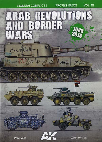 AK Interactive Books - Modern Conflicts Vol. 3: Arab Revolutions & Border Wars 1980-2018 Profile Guide Book
