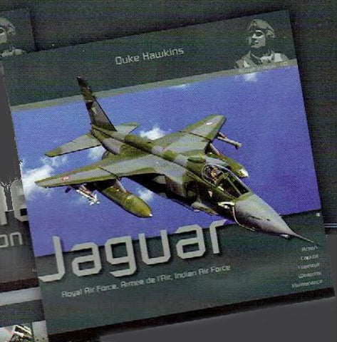 Historical Military -	Duke Hawkins Aircraft in Detail 1: Sepecat Jaguar Royal Air Force, Armee de l'Air, Indian Air Force