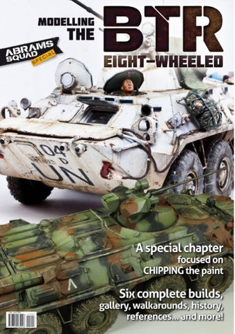 PLA Editions Abrams Squad Special Issue: Modelling the BTR Eight-Wheeled