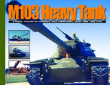 Military Miniatures In Review - M103 Heavy Tank: A Visual History of America's Only Operational Heavy Tank 1950-70