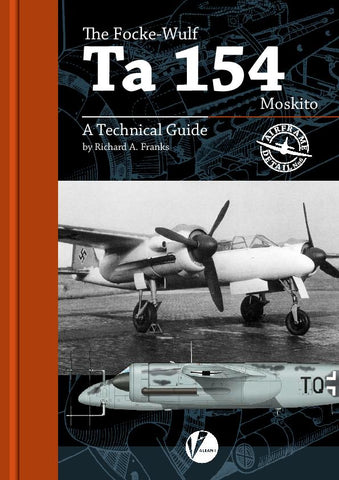 Valiant Wings - Airframe Detail 6: The Focke Wulf TA154 Moskito – A Technical Guide