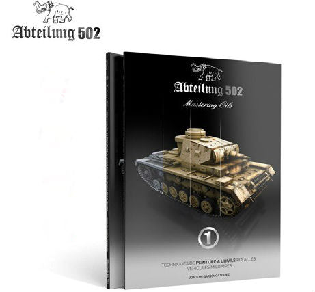 Abteilung 502 Mastering Oils 1: Oil Painting Techniques for Military Vehicles