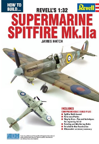 ADH Publishing How to Build the Revell's 1/32 Supermarine Spitfire Mk IIa Book
