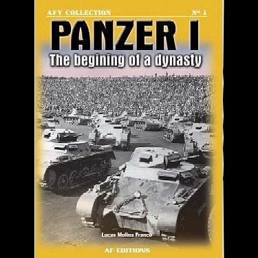 Casemate Books AFV Collection No.1: Panzer I the Beginning of a Dynasty