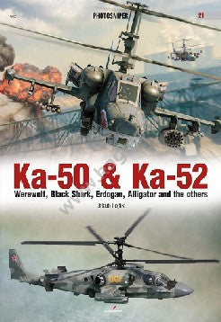 Kagero Books Photosniper: Ka50 & Ka52 Ka50 & Ka52 - Werewolf, Black Shark, Erdogan, Alligator & the others
