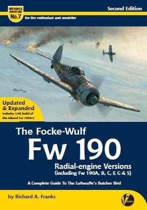 Valiant Wings - Airframe & Miniature 7: Focke Wulf Fw190 Radial-Engine Versions (Second Edition)