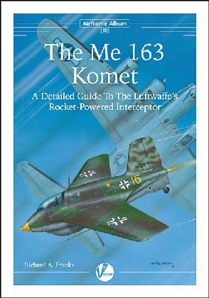 Valiant Wings - Airframe Album 10: The Me163 Komet