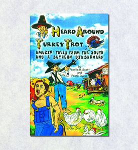 """Heard Around Turkey Trot"" Book of Southern Stories and Phrases - Fort Valley Bob's Simple Man Store"