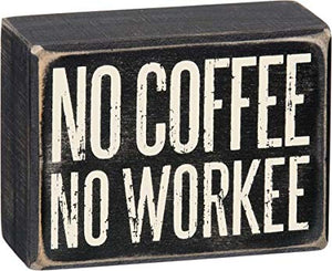 BOX SIGN No Coffee No Workee