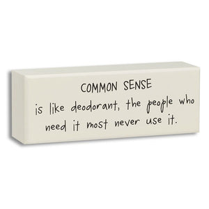 Wooden Sign - Common Sense is like deoderant.... - Fort Valley Bob's Simple Man Store