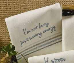 I'm Not Lazy, Just saving energy Dish Towel