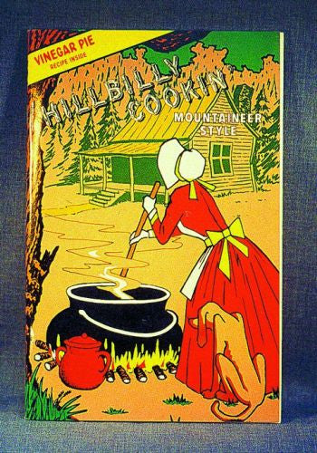 Hillbilly Cooking Mountaineer Style, Illustrated - Fort Valley Bob's Simple Man Store