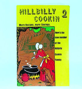 Hillbilly Cooking 2 .  More Recipes, more sayings. - Fort Valley Bob's Simple Man Store