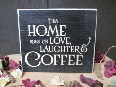 Wooden Sign - This Home Runs on Love, Laughter and Coffee - Fort Valley Bob's Simple Man Store