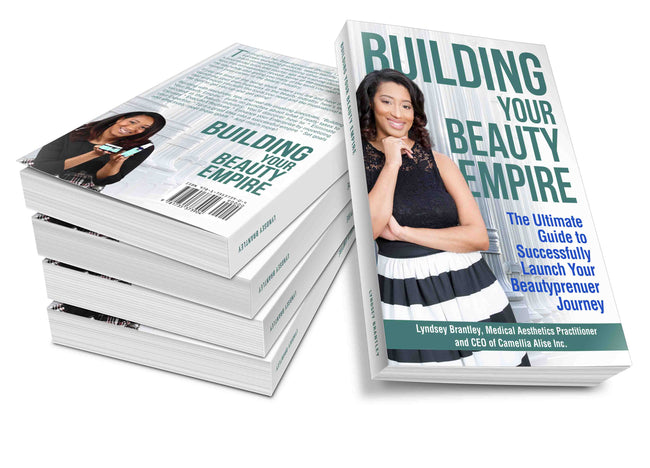Building Your Beauty Empire: The Ultimate Guide to Successfully Launch Your Beautyprenuer Journey