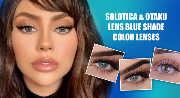 SOLOTICA & OTAKU LENS BLUE SHADE COLOR LENSES