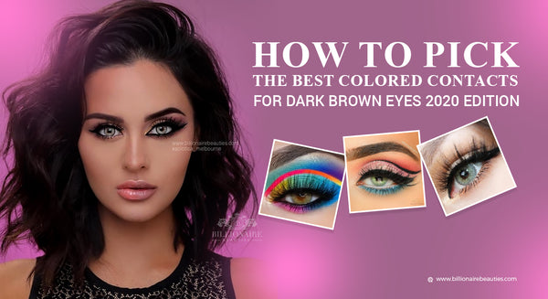 How To Pick The Best Color Contacts For Dark Brown Eyes 2020 Edition