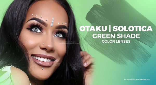 SOLOTICA & OTAKU LENS GREEN SHADE COLOR LENSES