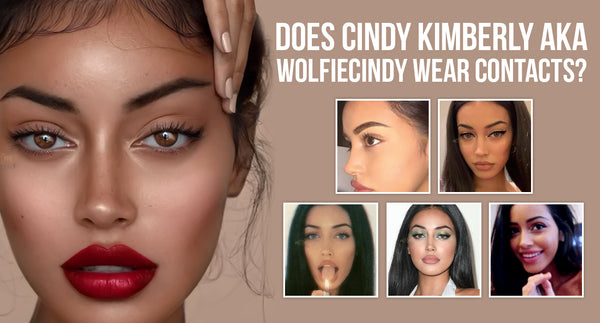 DOES CINDY KIMBERLY AKA WOLFIECINDY WEAR CONTACTS?