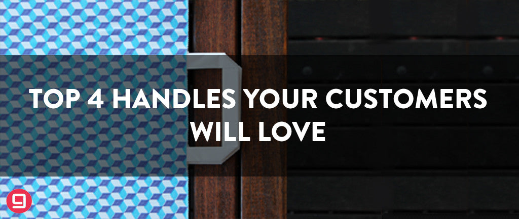 Top 4 Handles Your Customers Will Love