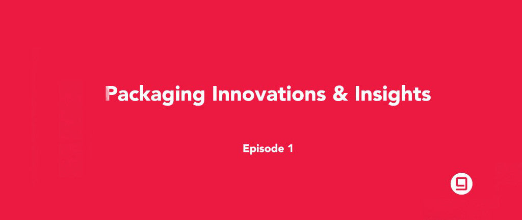 Packaging Innovations & Insight: Episode 1