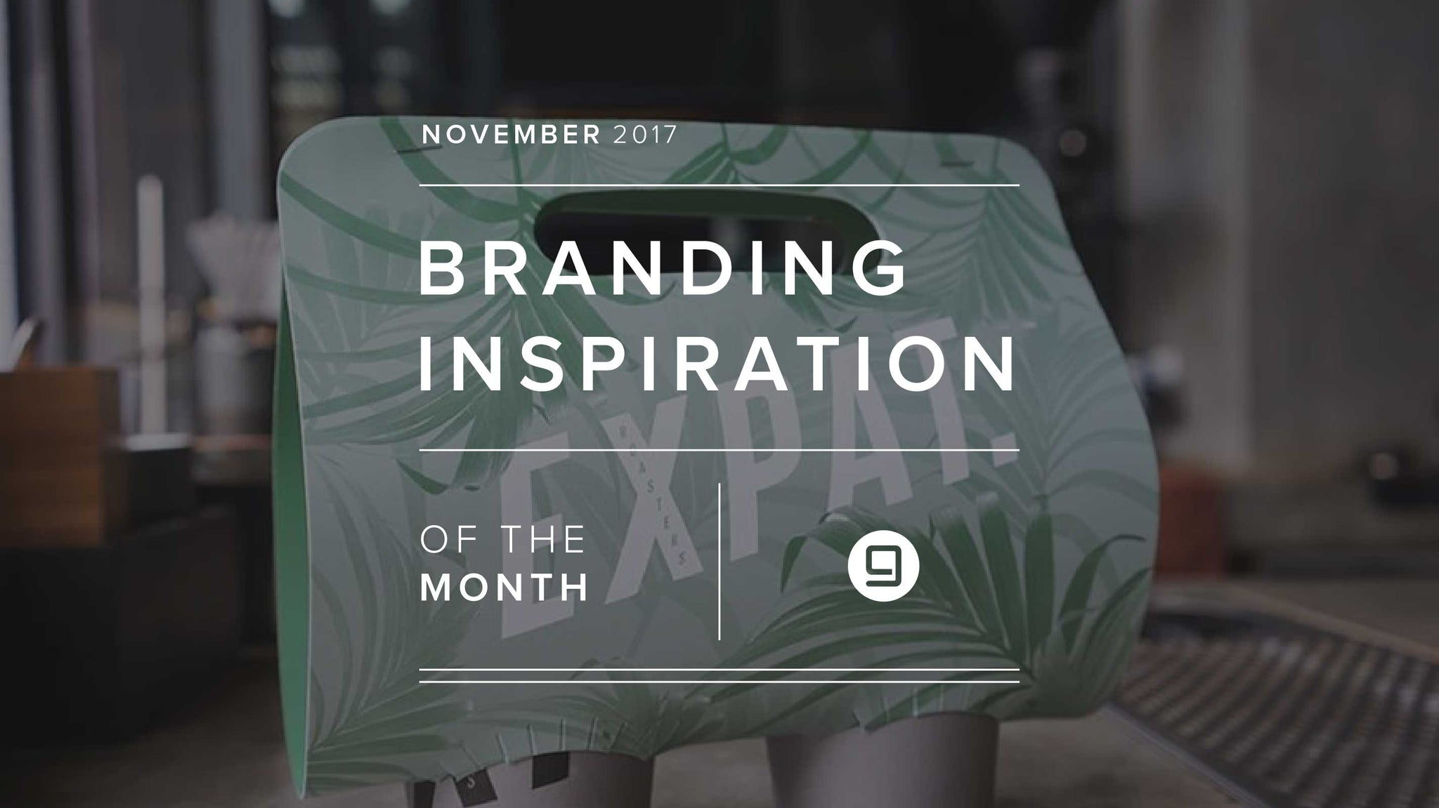 Branding Inspiration Of The Month: November 2017