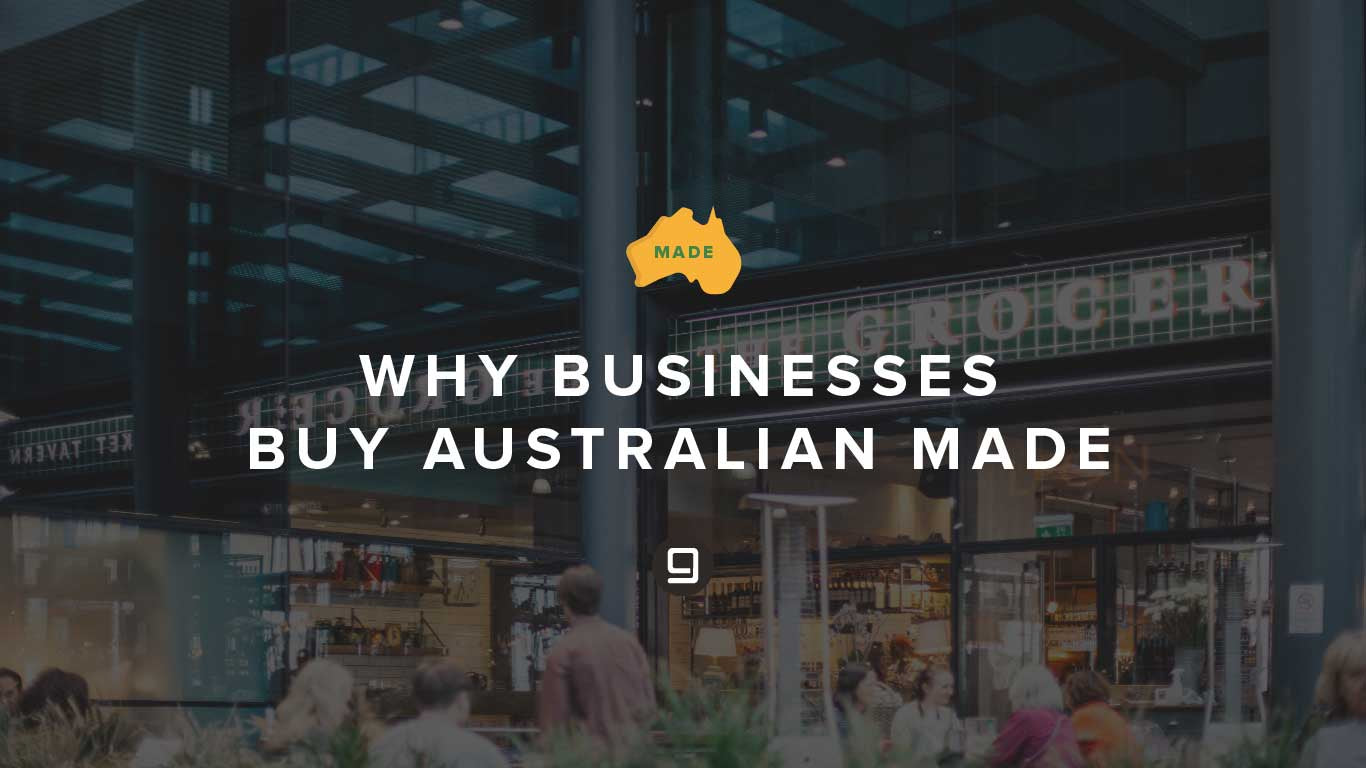 Why Businesses Really Buy Australian Made