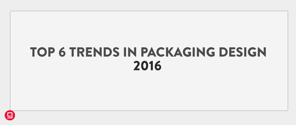 Top 6 Trends In Packaging Design 2016