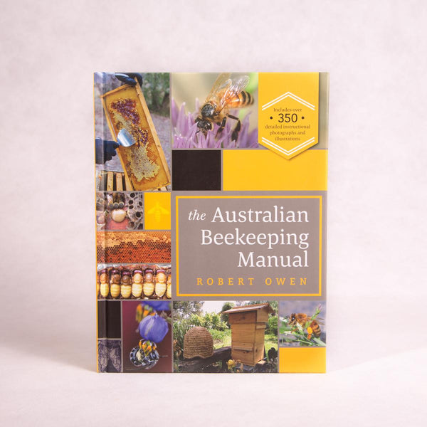 The Australian Beekeeping Manual | By Robert Owen - Book - Throw Some Seeds