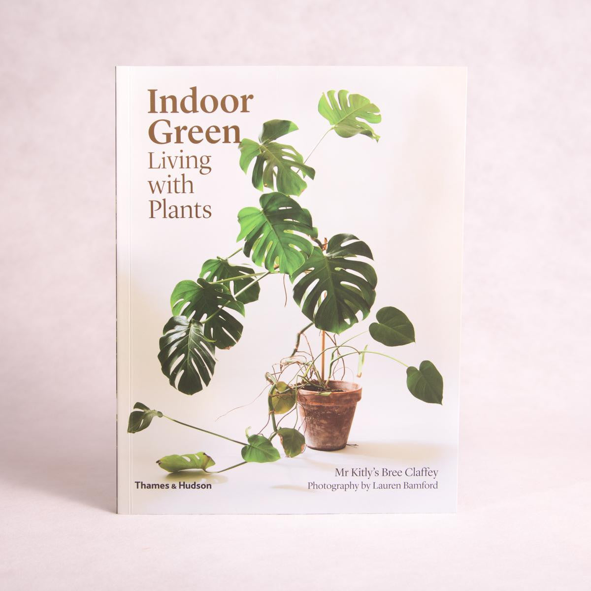 Indoor Green: Living with Plants | By Mr Kitley's Bree Claffey - Gardening Books - Throw Some Seeds - Australian gardening gifts and eco products online!