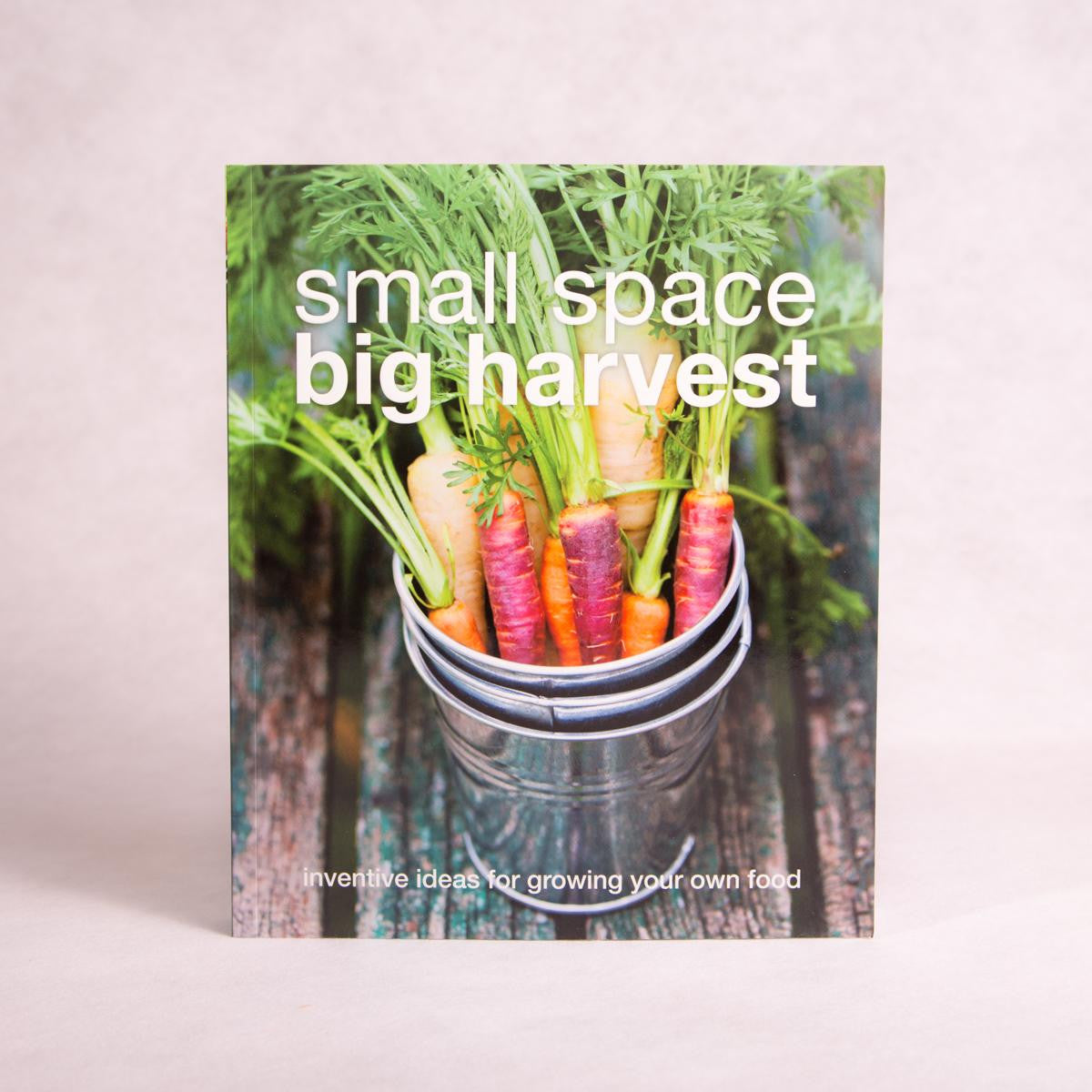 Small Space Big Harvest | By DK - Book - Throw Some Seeds - Australian gardening gifts and eco products online!