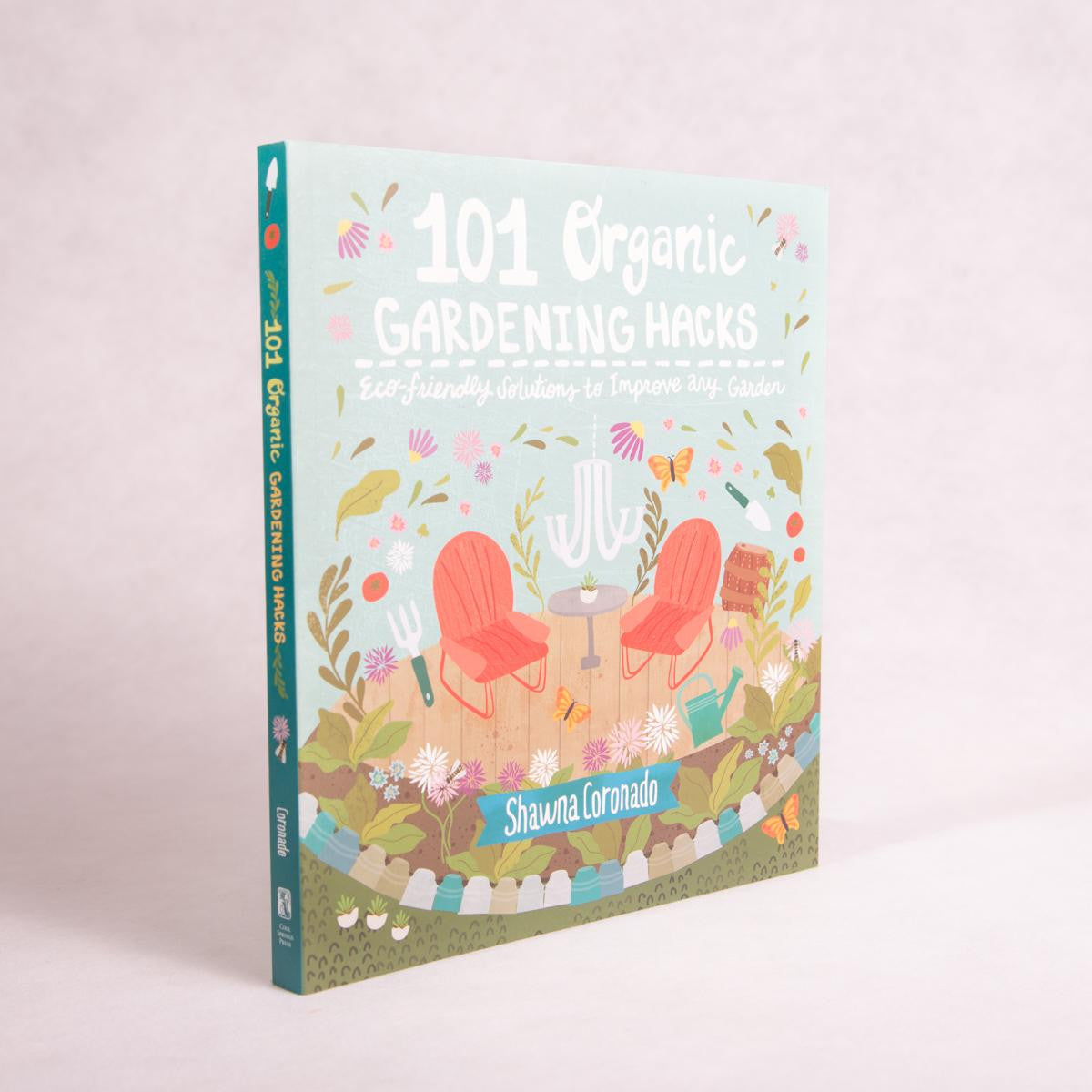 101 Organic Gardening Hacks | By Shawna Coronado - Book - Throw Some Seeds - Australian gardening gifts and eco products online!