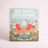 101 Organic Gardening Hacks | By Shawna Coronado - Book - Throw Some Seeds - Nature Inspired Gifts for the Home & Garden