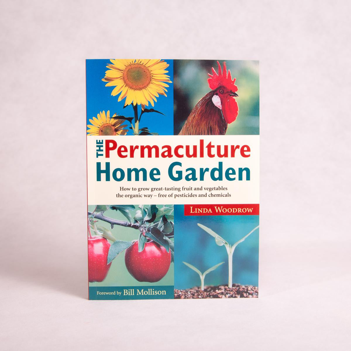 The Permaculture Home Garden | By Linda Woodrow - Book - Throw Some Seeds - Australian gardening gifts and eco products online!