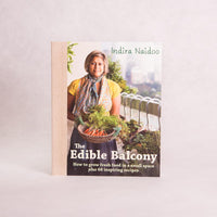 The Edible Balcony | By Indira Naidoo - Book - Throw Some Seeds - Australian gardening gifts and eco products online!