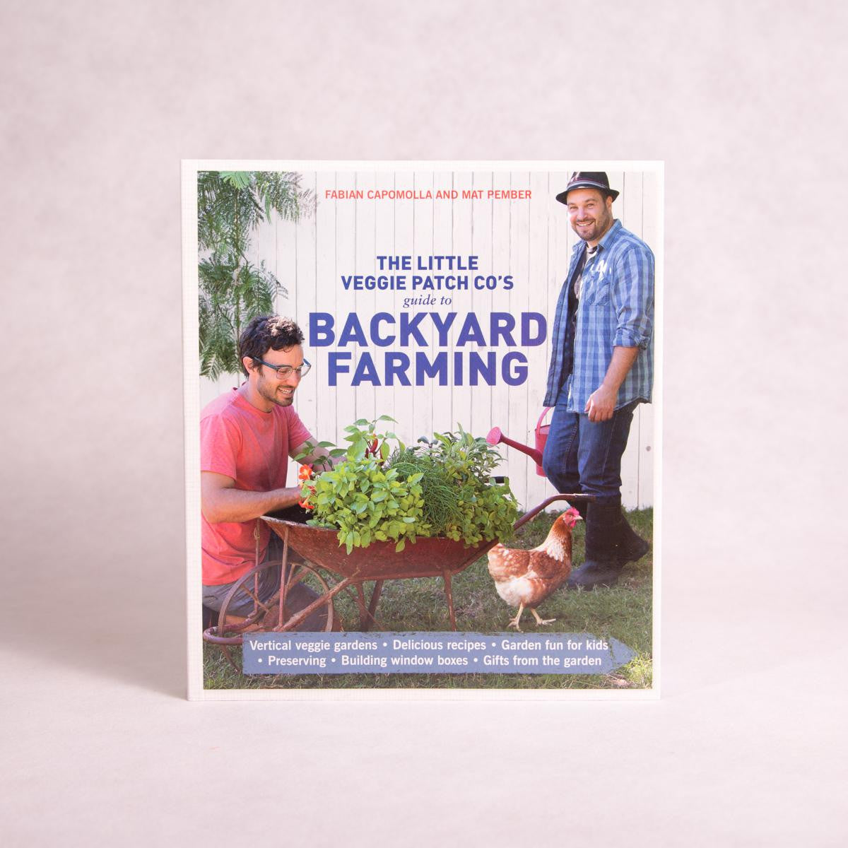 Guide to Backyard Farming | by the Little Veggie Patch Co - Gardening Books - Throw Some Seeds - Australian gardening gifts and eco products online!
