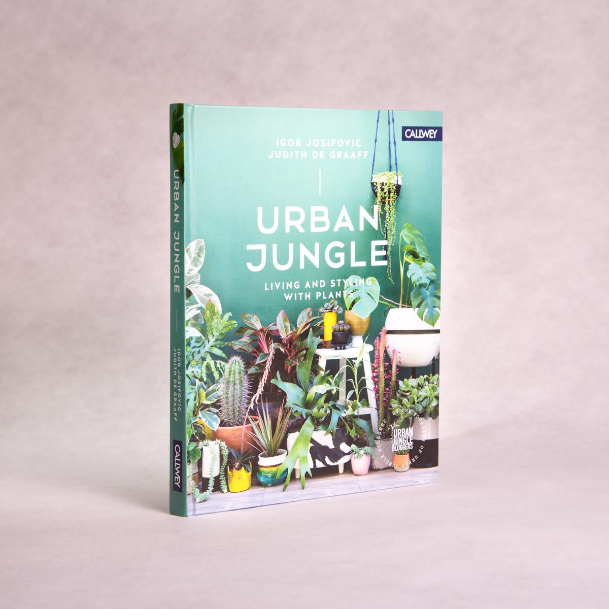 Urban Jungle: Living and Styling with Plants | By Igor Josifovic & Judith De Graaff - Throw Some Seeds