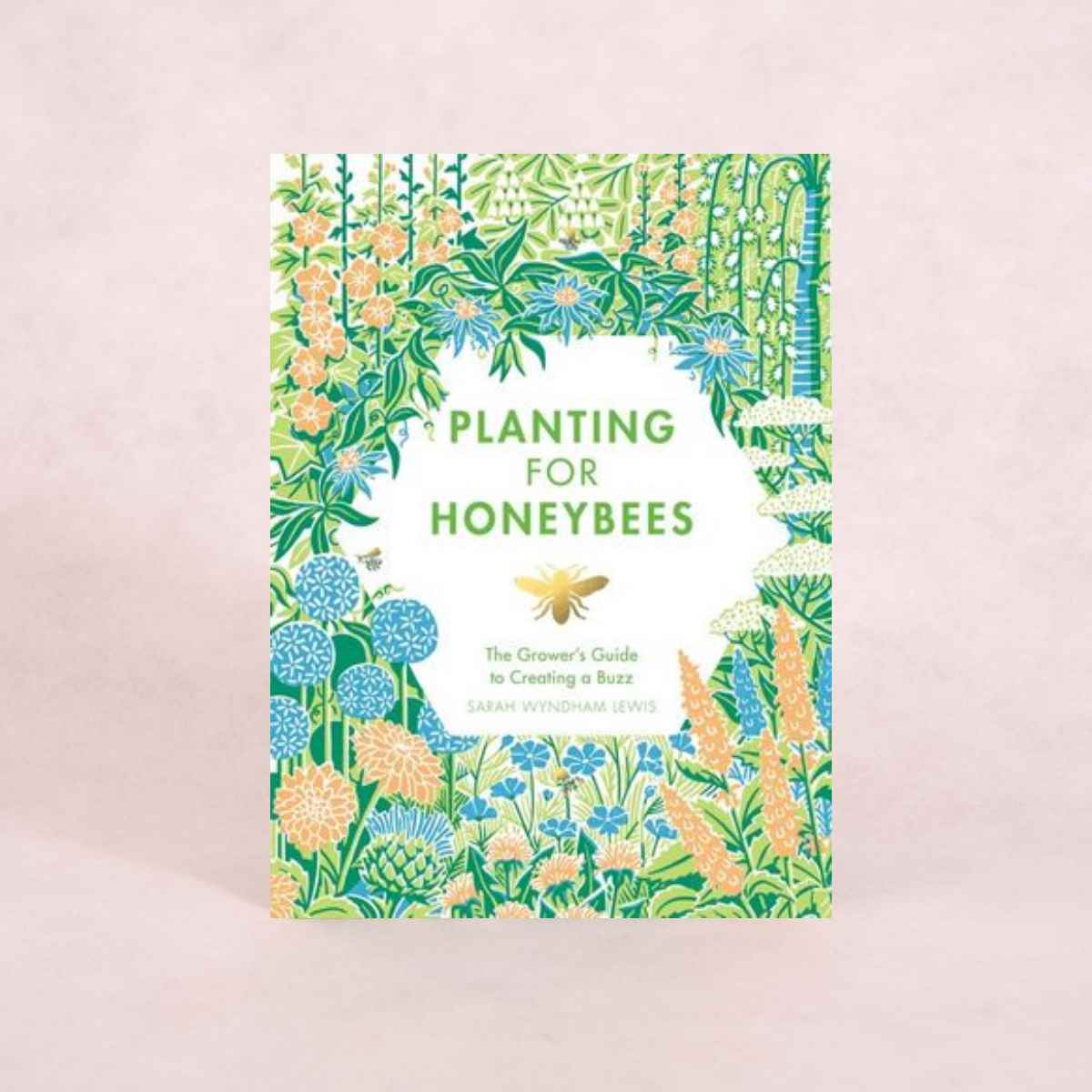 Planting for Honeybees | By Sarah Wyndham Lewis - Book - Throw Some Seeds - Australian gardening gifts and eco products online!