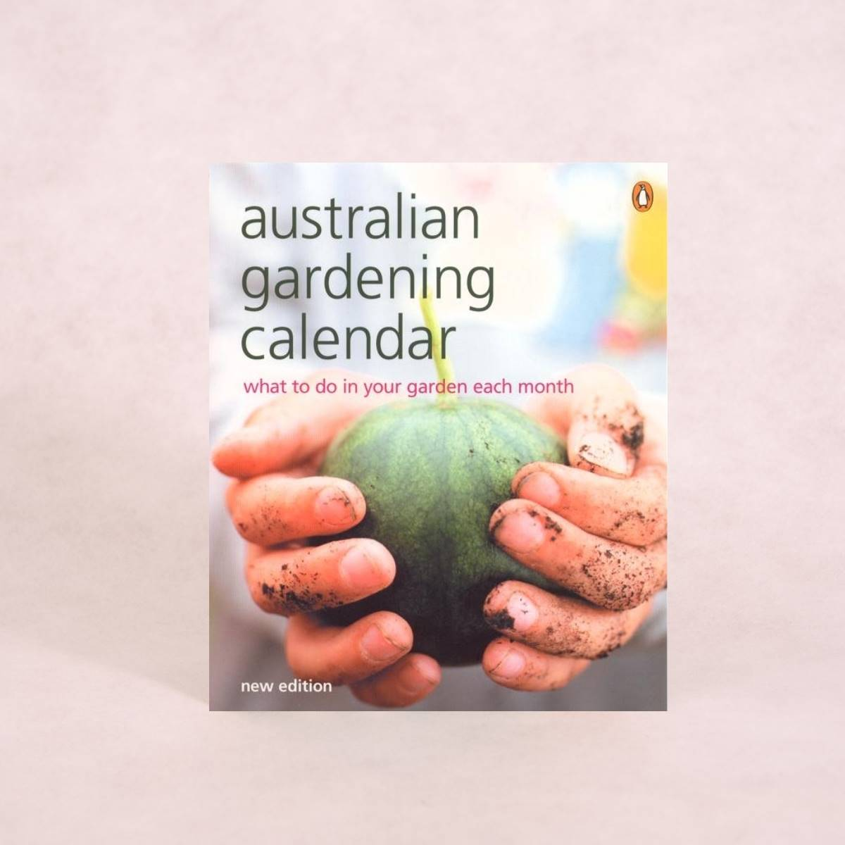Australian Gardening Calendar - What to do in your garden each month | By Penguin - Book - Throw Some Seeds - Australian gardening gifts and eco products online!
