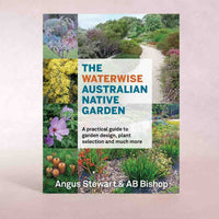 The Waterwise Australian Native Garden | By Angus Stewart and AB Bishop - Book - Throw Some Seeds - Australian gardening gifts and eco products online!