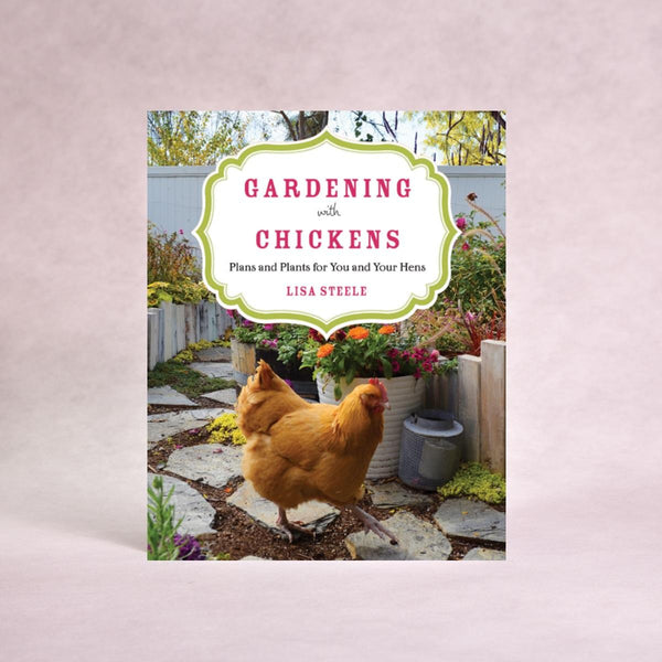 Gardening with Chickens | By Lisa Steele - Book - Throw Some Seeds - Australian gardening gifts and eco products online!