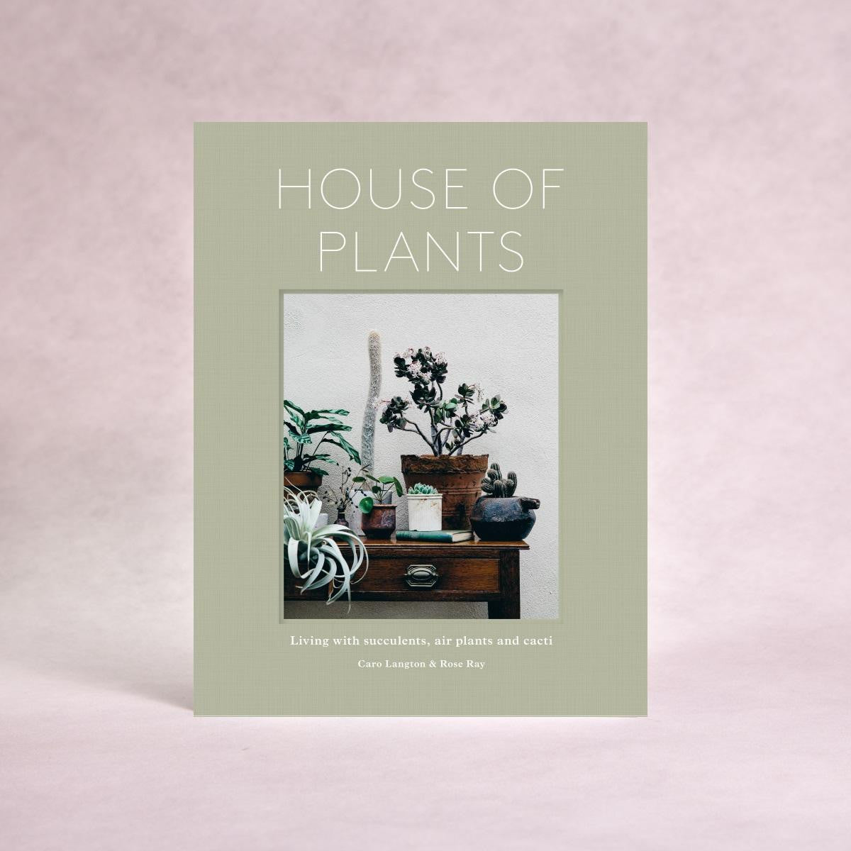 Gardening Book - House of Plants | By Rose Ray & Caro Langton - Throw Some Seeds