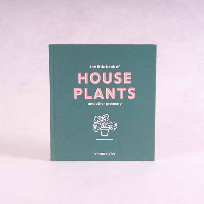 The Little Book of House Plants and Other Greenery | By Emma Sibley - Book - Throw Some Seeds - Australian gardening gifts and eco products online!