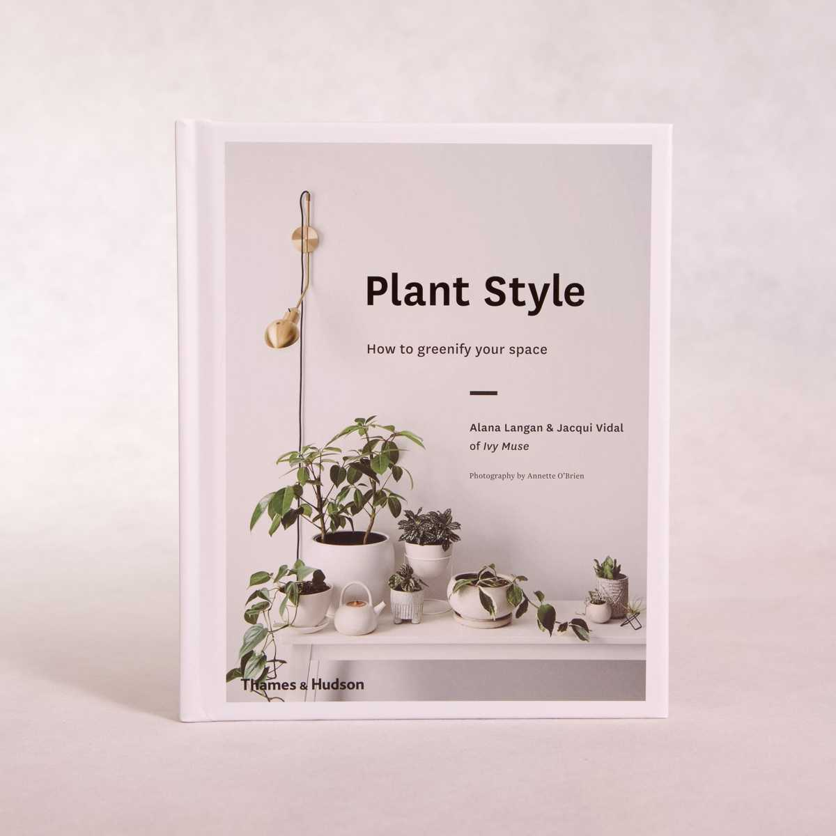 Plant Style | By Alana Langan & Jacqui Vidal - Book - Throw Some Seeds - Australian gardening gifts and eco products online!