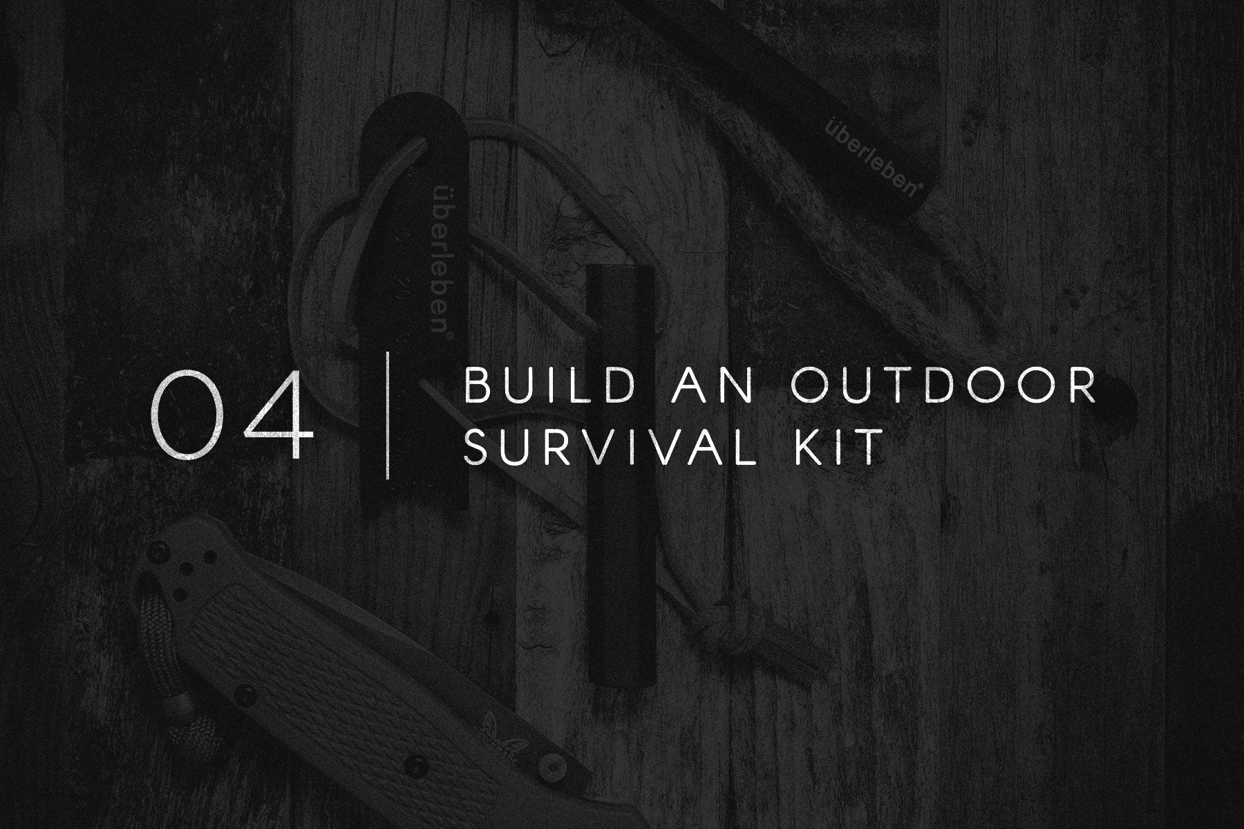 Field Notes 04 - Build An Outdoor Survival Kit